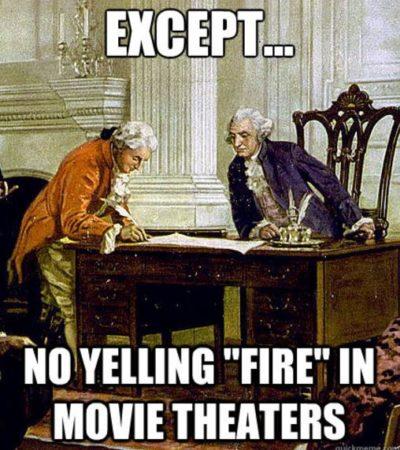 no-yelling-fire-in-movie-theatres-US-constitution-e1493221214824-967063c5673b7eb053c889f99c3d625ab1aae8b4